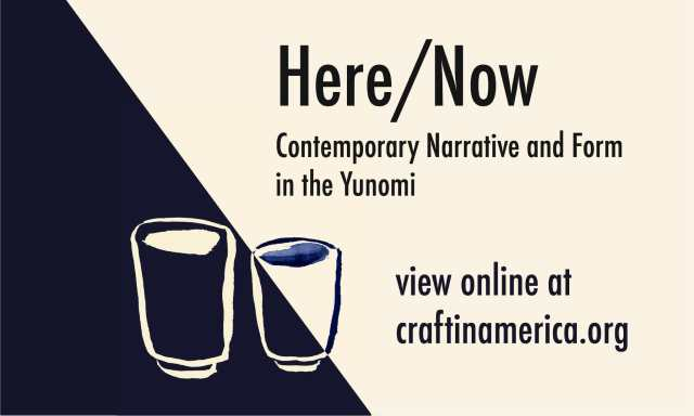craft in america here/now contemporary craft yunomi