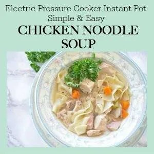 Simple easy electric pressure cooker instant pot chicken noodle soup recipe is such a comfort food. It reminds you of home and family and perfect for any chilly day.