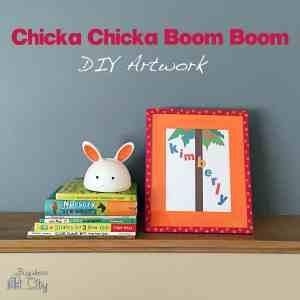 Chicka Chicka Boom Boom: DIY Artwork