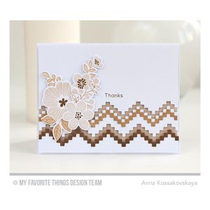 My Favorite Things – Stepped Up Chevron Die-namics