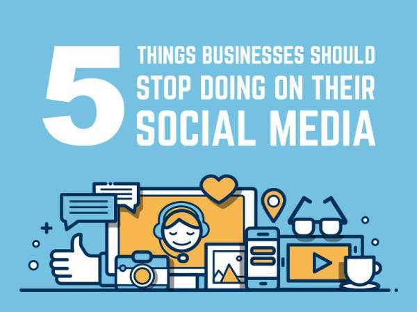 5 Things Businesses Should Stop Doing on Their Social ...