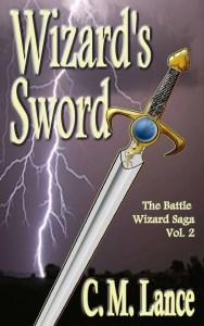 Wizard's Sword - Battle Wizard Saga 2 - C.M. Lance, Vermont author