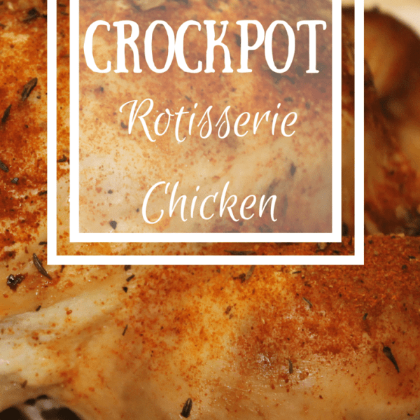 Crockpot Rotisserie Chicken {Recipe}