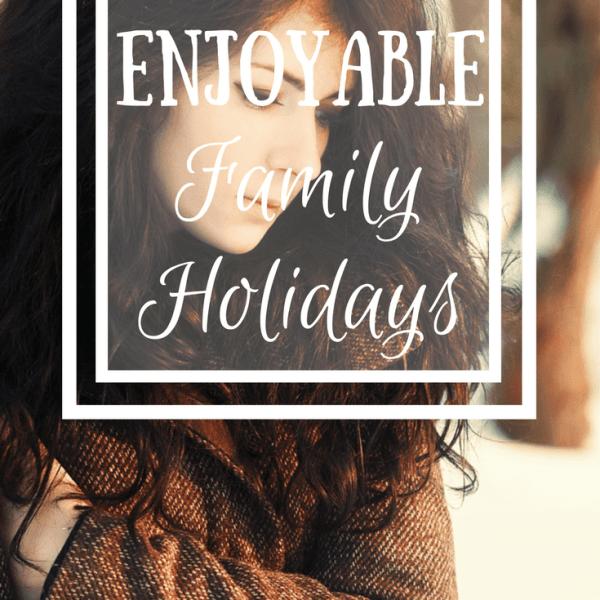 Reducing Stress:  Enjoyable Family Holidays