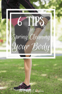 6 Tips for Spring Cleaning Your Body