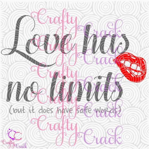 Download Love Has No Limits (but it Does Have Safe Words) SVG, DXF ...