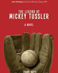 The Legend of Mickey Tussler by Frank Nappi #booktour #authorpost