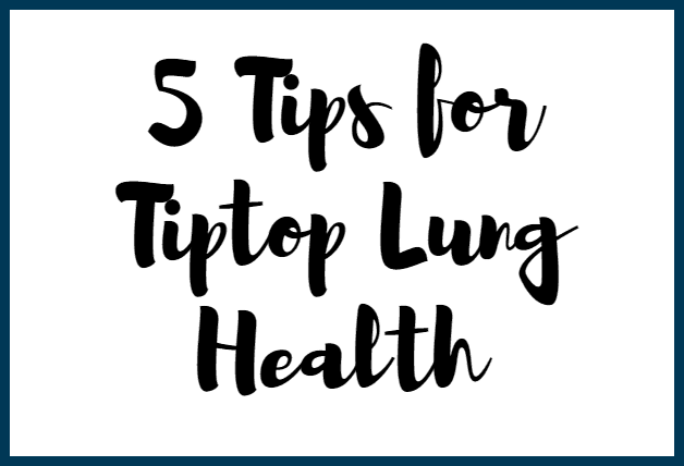 5-tips-for-tiptop-lung-health