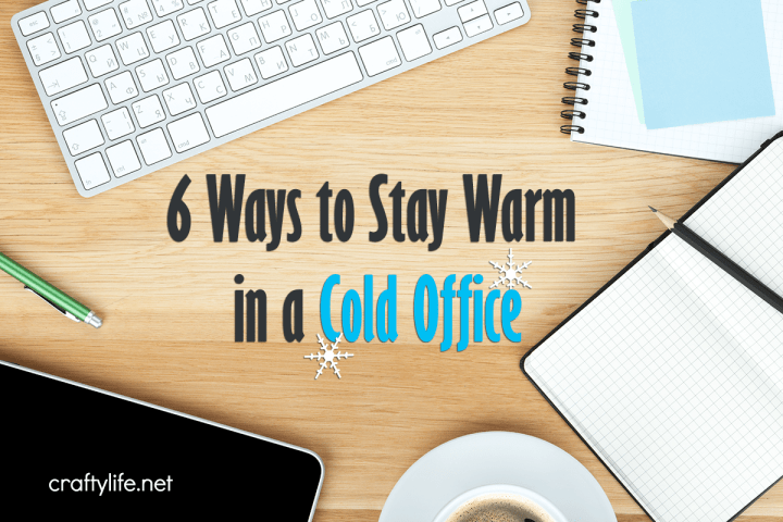 6 Ways to Stay Warm in a Cold Office - Fantastic ways to stay warm in a cold office so you can be sure to stay toasty all season long.