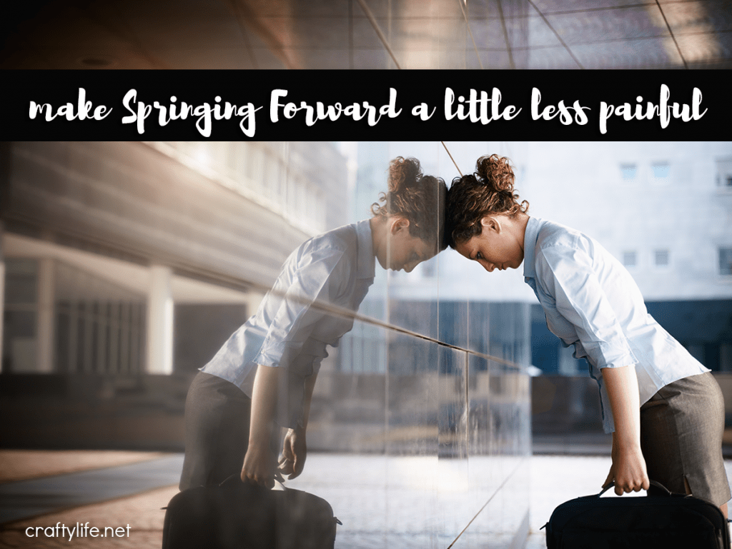 Make Springing Forward a little less painful