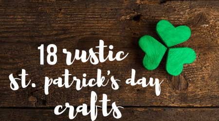 18 Rustic St. Patrick's Day Crafts