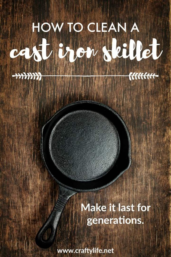 How To Clean A Cast Iron Skillet - A few ways you can make sure your cast iron skillet stays clean while ensuring it lasts for years to come.