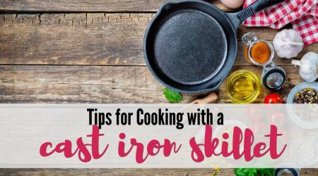 Tips for Cooking with a Cast Iron Skillet
