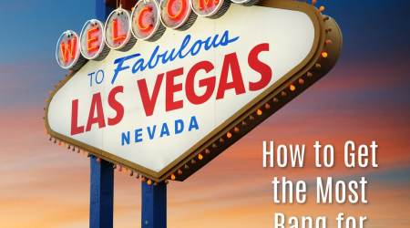 How to Get the Most Bang for Your Buck in Vegas