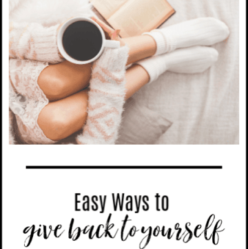 easy ways to give back to yourself