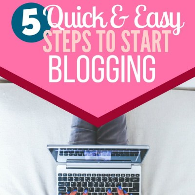 5 Quick and Easy Steps to Start Blogging