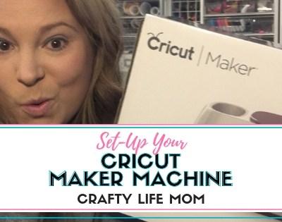 Set Up Your Cricut Maker Cutting Machine