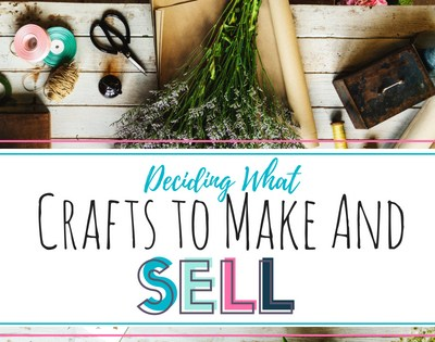 Deciding What to Sell When Starting Craft Business