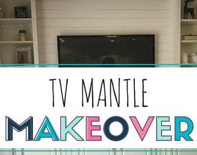 TV Mantle Makeover