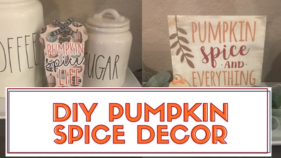 Pumpkin SPice DIY home decor using items mostly from the Dollar Tree. Create these two super cute fun Pumpkin Spice items and download the Free SVG cut file.