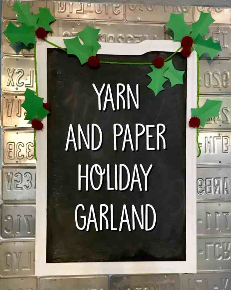 Yarn and Paper Holly Garland