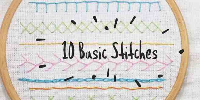 10 Basic Embroidery Stitches