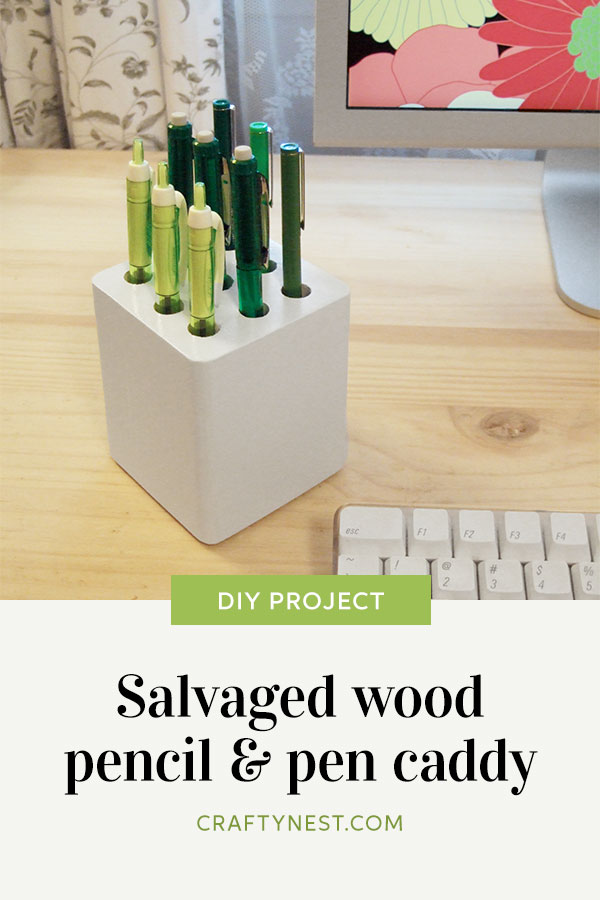 Crafty Nest salvaged wood pencil and pen caddy Pinterest image
