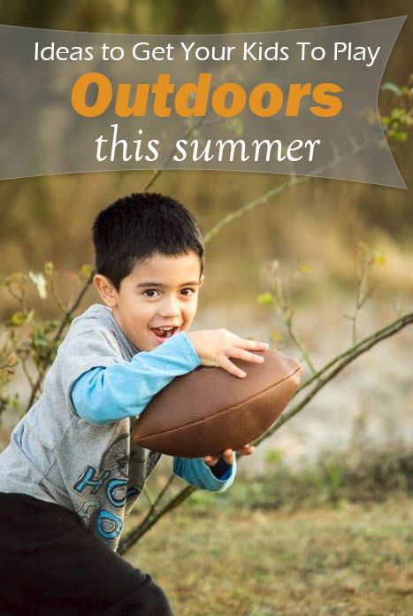 get kids to play outdoors this summer