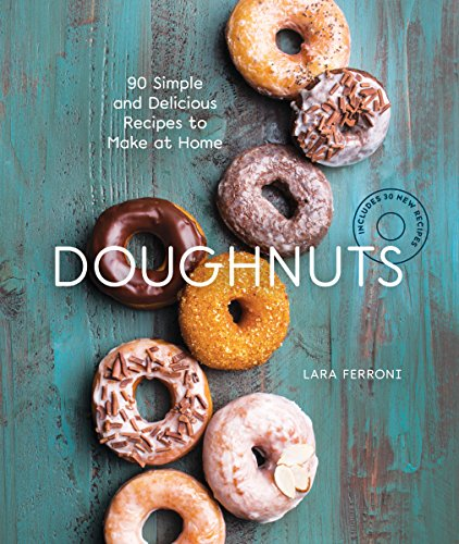 Doughnuts 90 Simple and Delicious Recipes to Make at Home