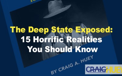 The Deep State Exposed: 15 Horrific Realities You Should Know