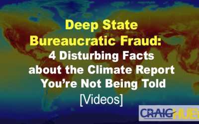 Deep State Bureaucratic Fraud: 4 Disturbing Facts about the Climate Report You're Not Being Told [Videos]
