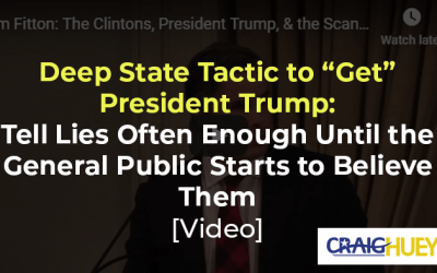 "Deep State Tactic to ""Get"" President Trump: Tell Lies Often Enough Until the General Public Starts to Believe Them [Video]"