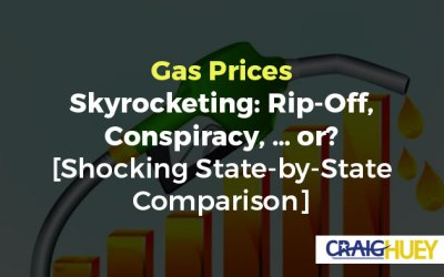 Gas Prices Skyrocketing: Rip-Off, Conspiracy, … or?  [Shocking State-by-State Comparison]