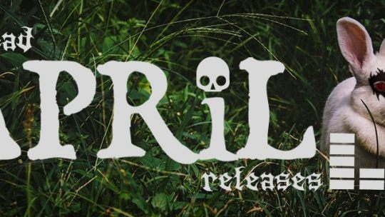 Crannk's Metal Release Picks For April 2019