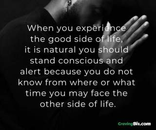 How to stop being so negative; When you experience the good side of life, it is natural you should stand conscious and alert because you do not know from where or what time you may face the other side of life.