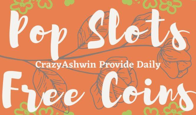 Pop Slots Free Chips Crazyashwin