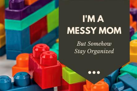 How I say organized as a messy mom