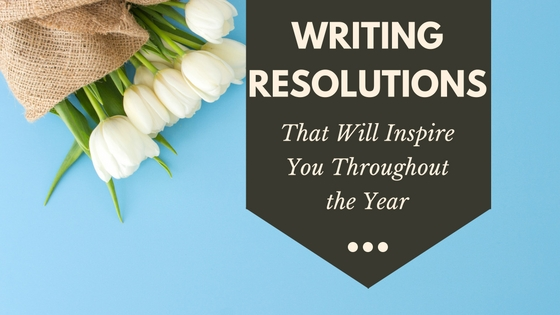 How to write resolutions that will inspire you all year.
