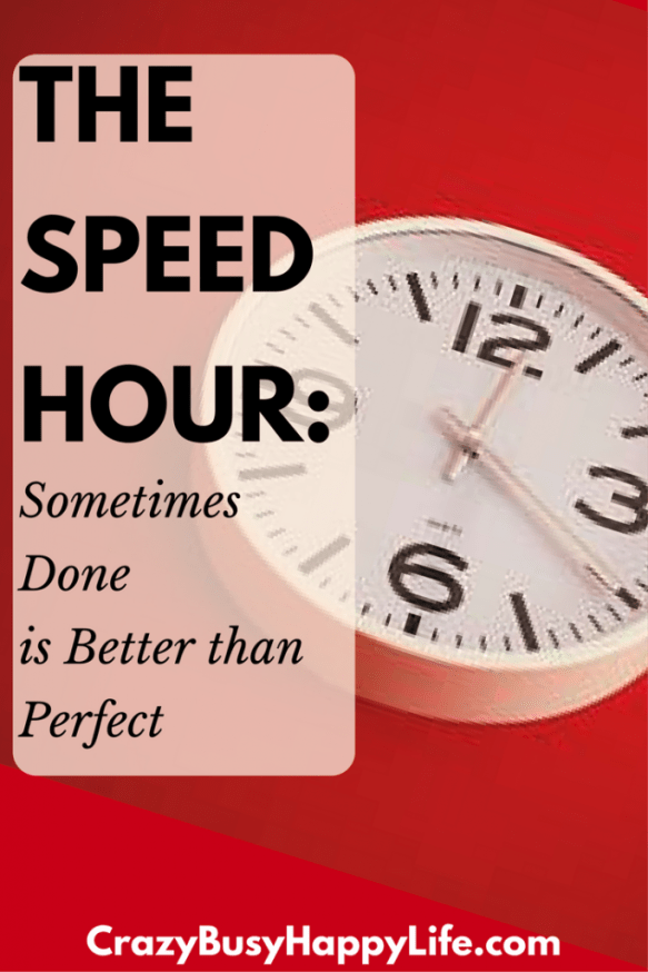 Are you feeling frustrated or overwhelmed? Try a Speed Hour to get some stuff off of your plate. Sometimes done is better than perfect! housework, cleaning, blogging, productive, productivity, goals, planning, organizing
