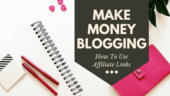Make Money Blogging using affiliate links