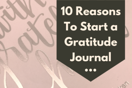 10 Reasons to Start a Gratitude Journal