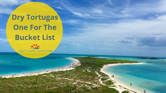Dry Tortugas – One For The Bucket List!
