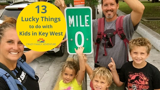 13 Lucky Things To Do With Kids In Key West