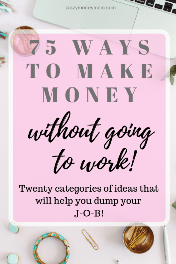 75 Ways to Make Money WIthout Going to Work