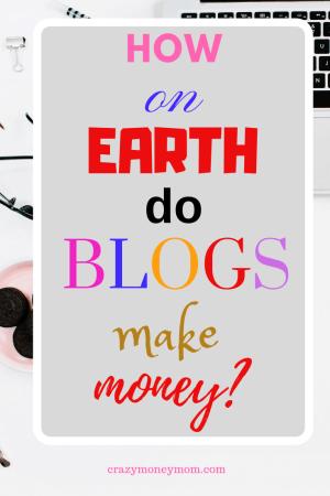 How on earth do blogs make money