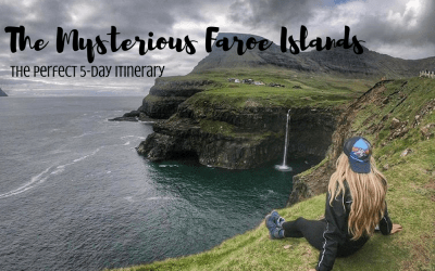 The Mysterious Faroe Islands: The Perfect 5 Day Faroe Islands Itinerary