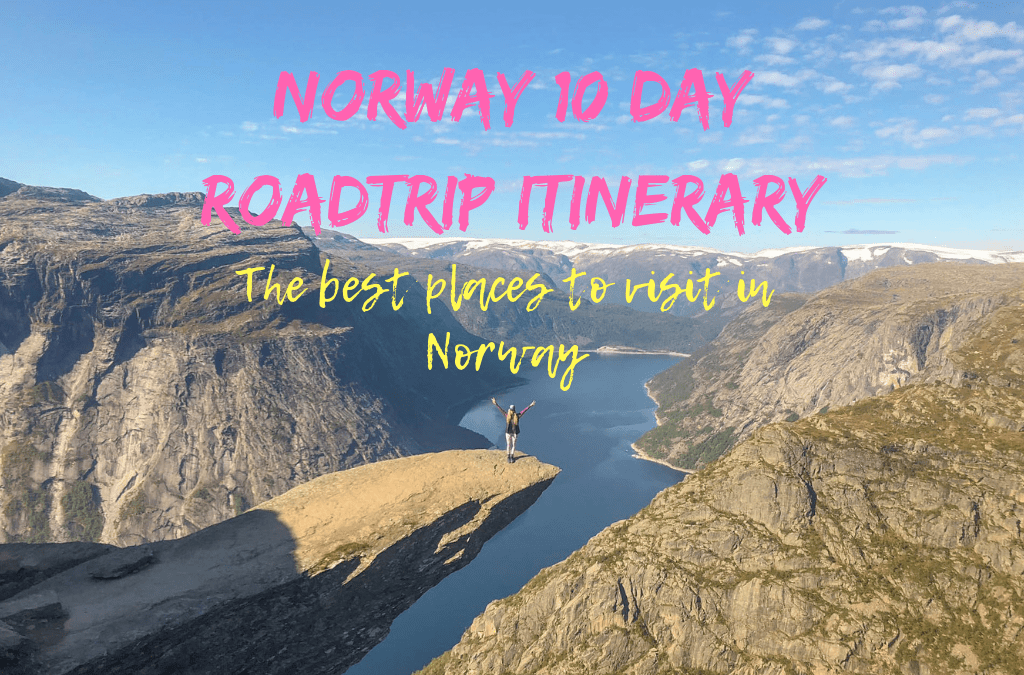 Norway 10 Day Itinerary: What to Do and See on an Epic Norway Road Trip