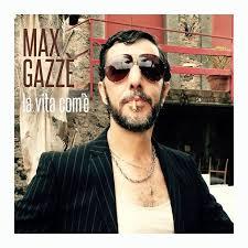 La Vita com'è – Max Gazzè