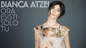 Ora esisti – Bianca Atzei