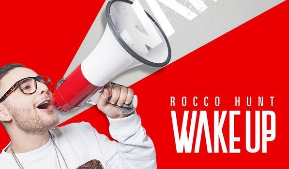 Wake Up – Rocco Hunt
